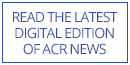 Read the latest digital edition of ACR News