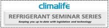 Climalife Announce Refrigerant Seminar Events For 2013